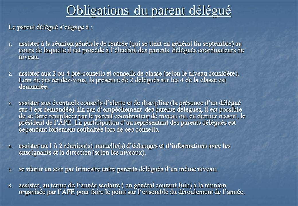 Obligations du parent délégué Obligations du parent délégué Le parent délégué s'engage à : 1.