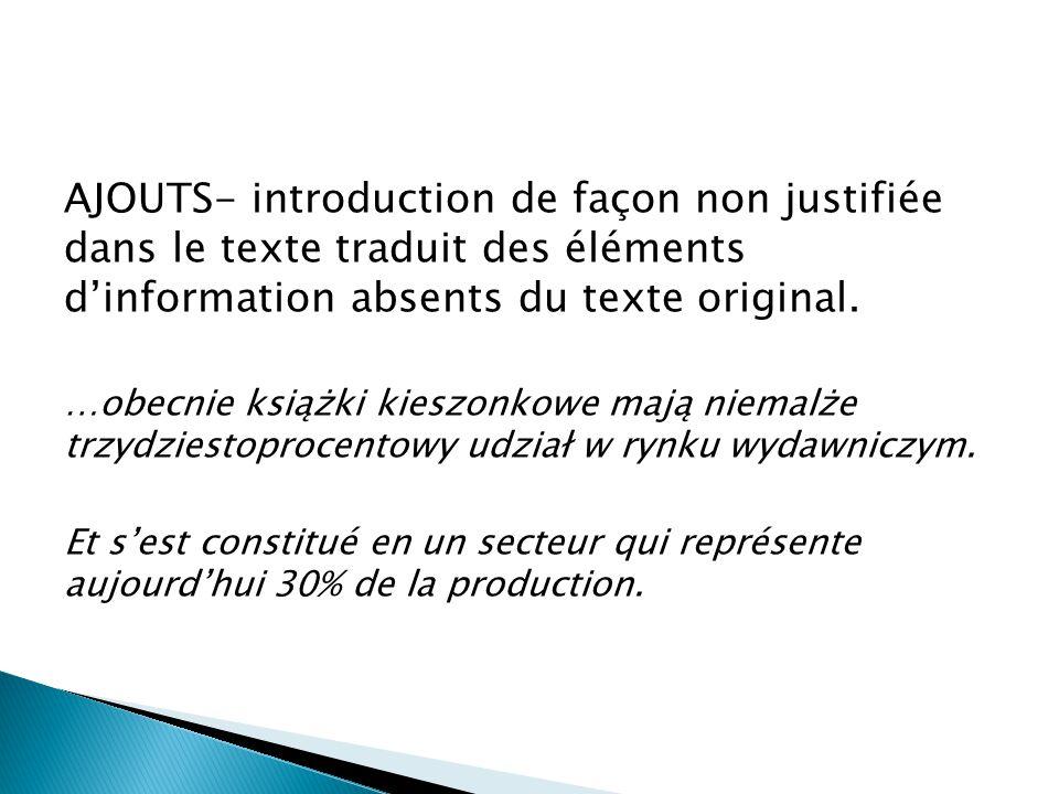 OMISSION- manque de traduction, sans que cela soit justifié, d'un élément d'information présent dans le texte original.