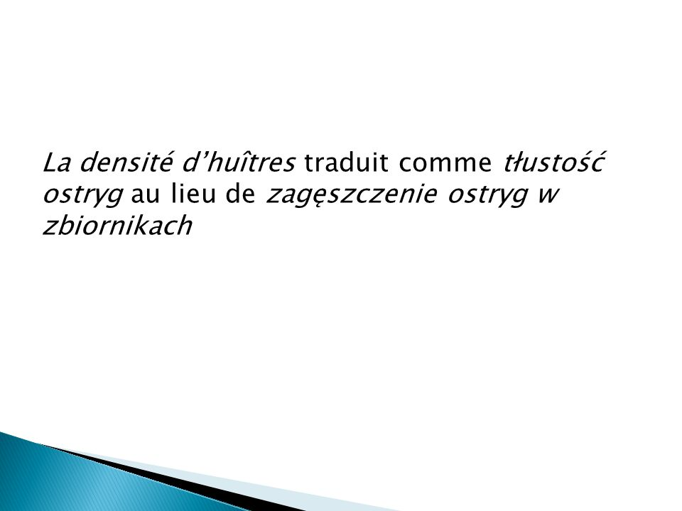 La densité d'huîtres traduit comme tłustość ostryg au lieu de zagęszczenie ostryg w zbiornikach