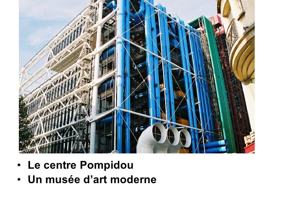 Le centre Pompidou Un musée d'art moderne