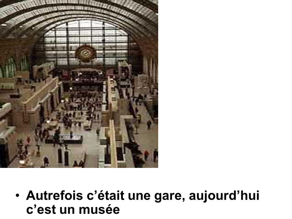 Autrefois c'était une gare, aujourd'hui c'est un musée