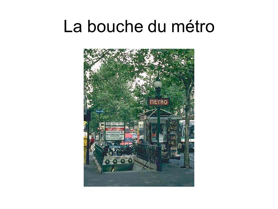 La bouche du métro