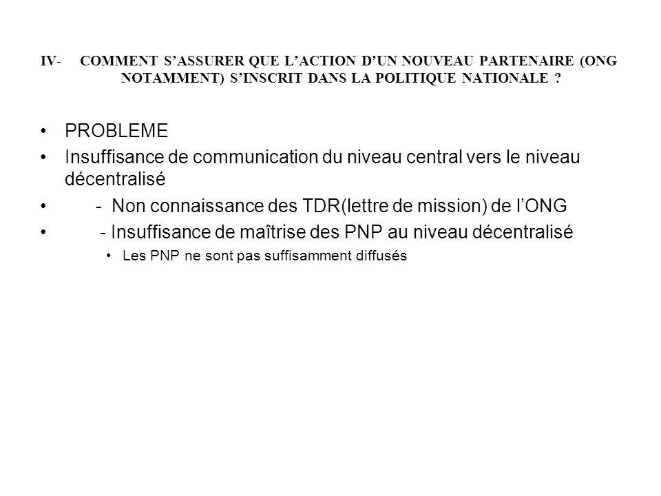 IV- COMMENT S'ASSURER QUE L'ACTION D'UN NOUVEAU PARTENAIRE (ONG NOTAMMENT) S'INSCRIT DANS LA POLITIQUE NATIONALE .