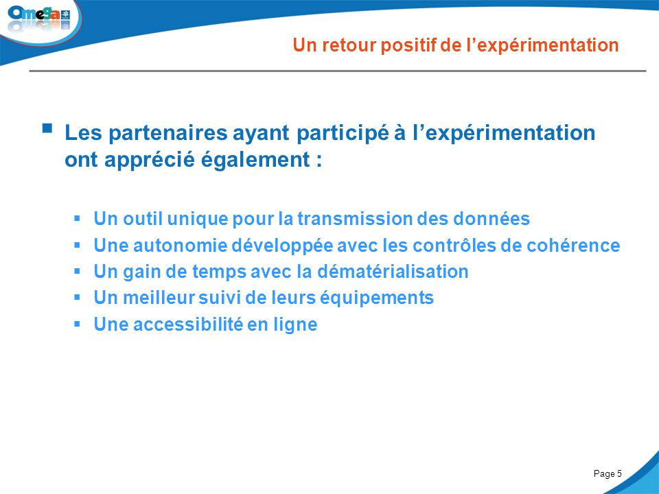 27 mai 2014Comité partenarial « Petite enfance »Page 5 Un retour positif de l'expérimentation  Les partenaires ayant participé à l'expérimentation on