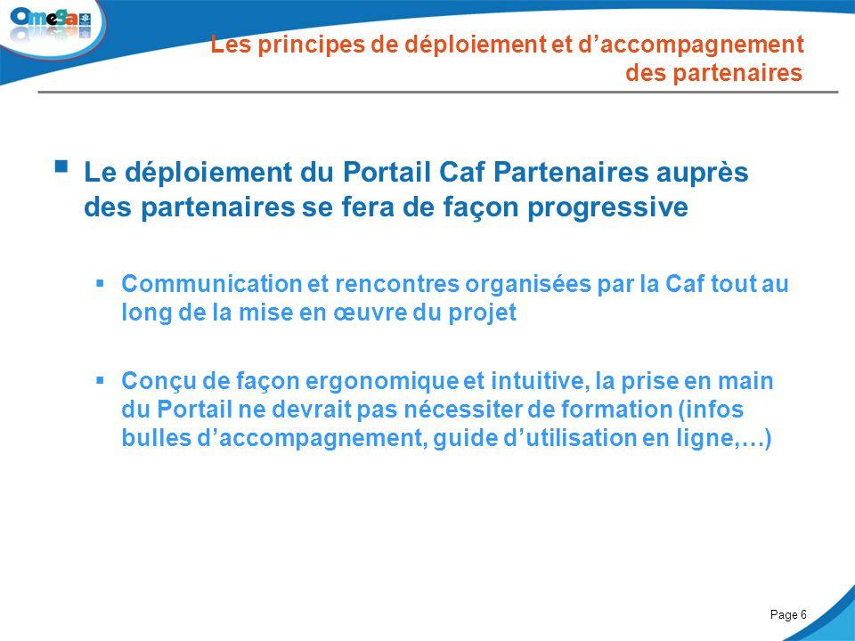 27 mai 2014Comité partenarial « Petite enfance »Page 6 Les principes de déploiement et d'accompagnement des partenaires  Le déploiement du Portail Ca