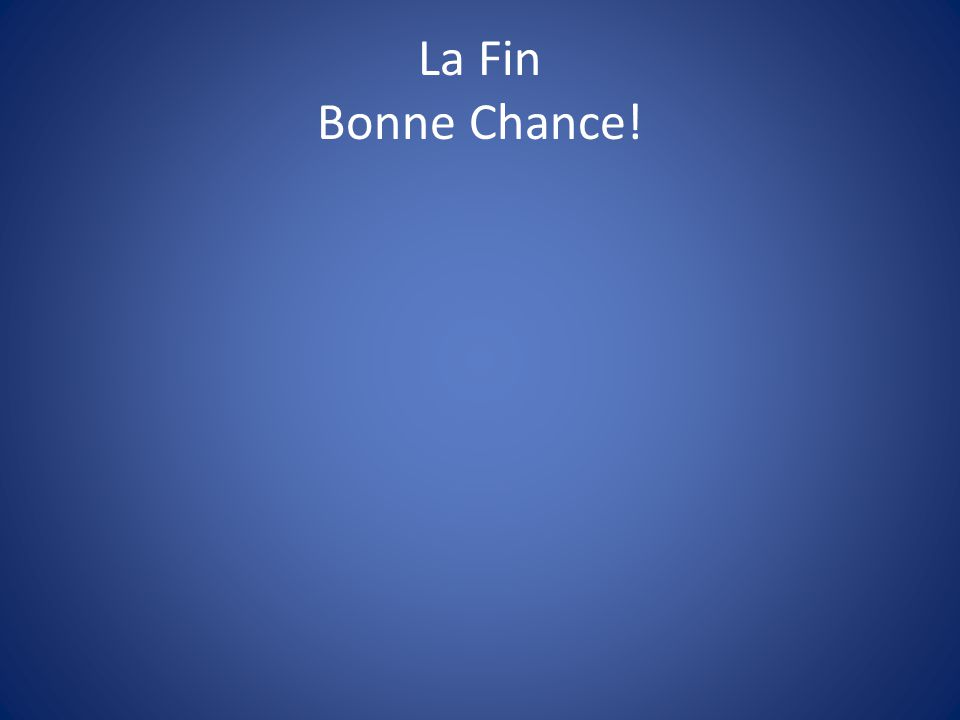 La Fin Bonne Chance!