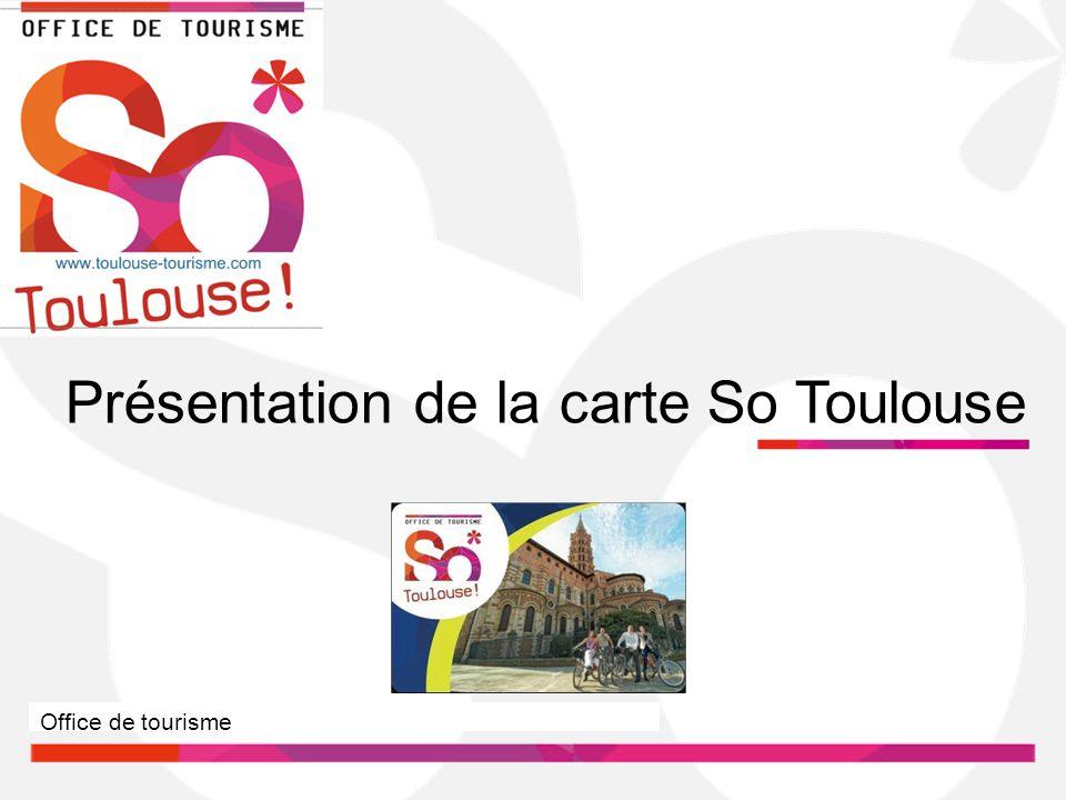 Présentation de la carte So Toulouse Office de tourisme