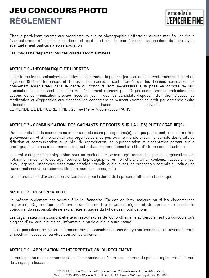 SAS LMEF – Le Monde de l'Epicerie Fine - 25, rue Pierre Nicole 75005 Paris Siret : 79295643500012 – APE : 5814Z : RCS : Paris - SAS au capital de 15 0