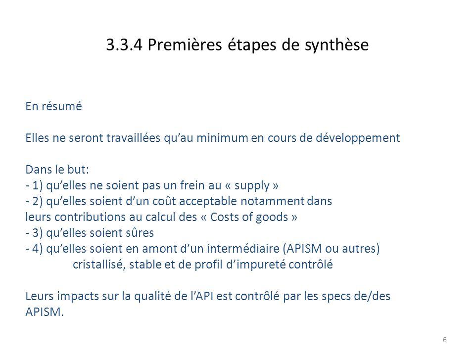 6 3.3.4 Premières étapes de synthèse En résumé Elles ne seront travaillées qu'au minimum en cours de développement Dans le but: - 1) qu'elles ne soien