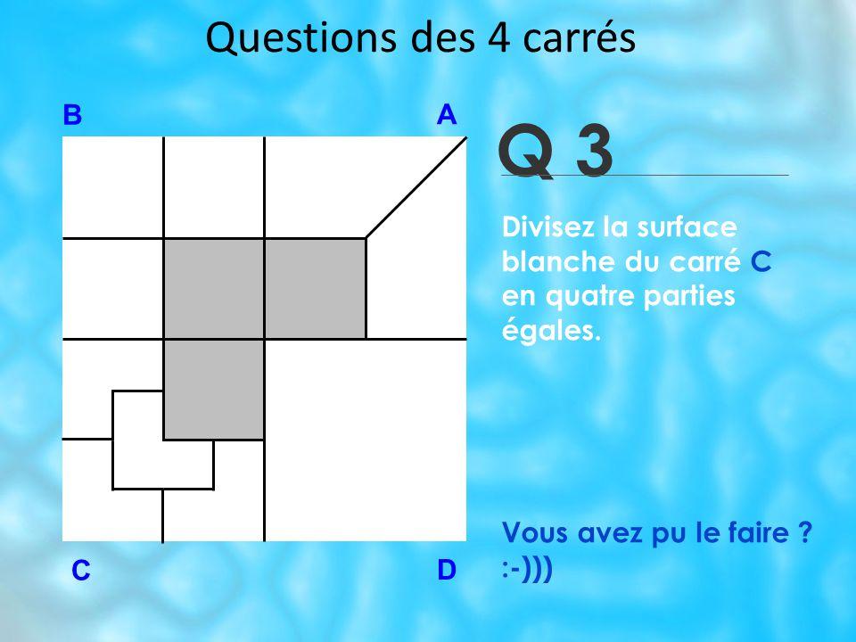 Questions des 4 carrés Vous avez pu le faire .