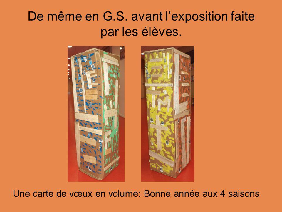 De même en G.S.avant l'exposition faite par les élèves.