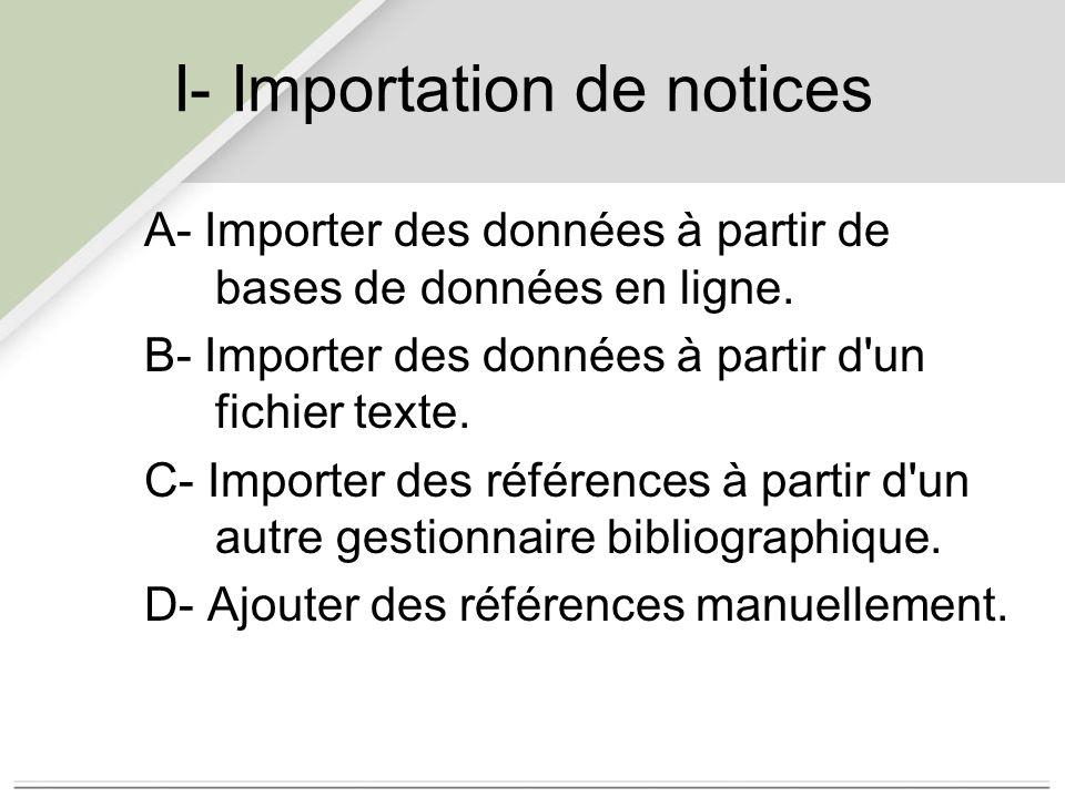 I- Importation de notices A- Importer des données à partir de bases de données en ligne.