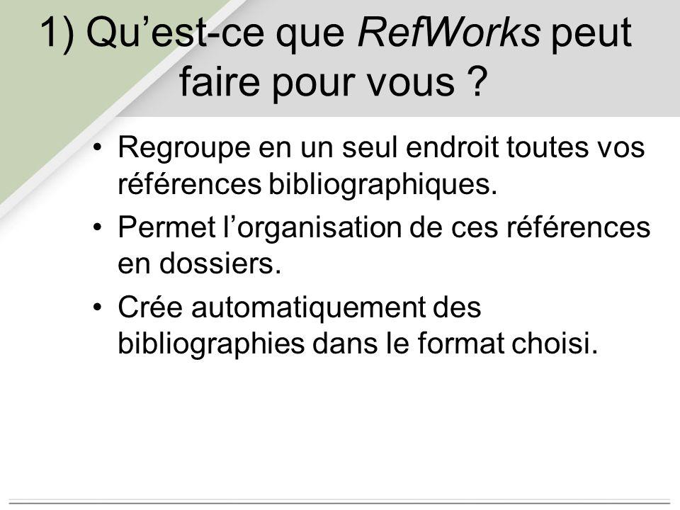 1) Qu'est-ce que RefWorks peut faire pour vous .