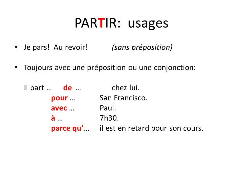 PARTIR: usages Je pars.
