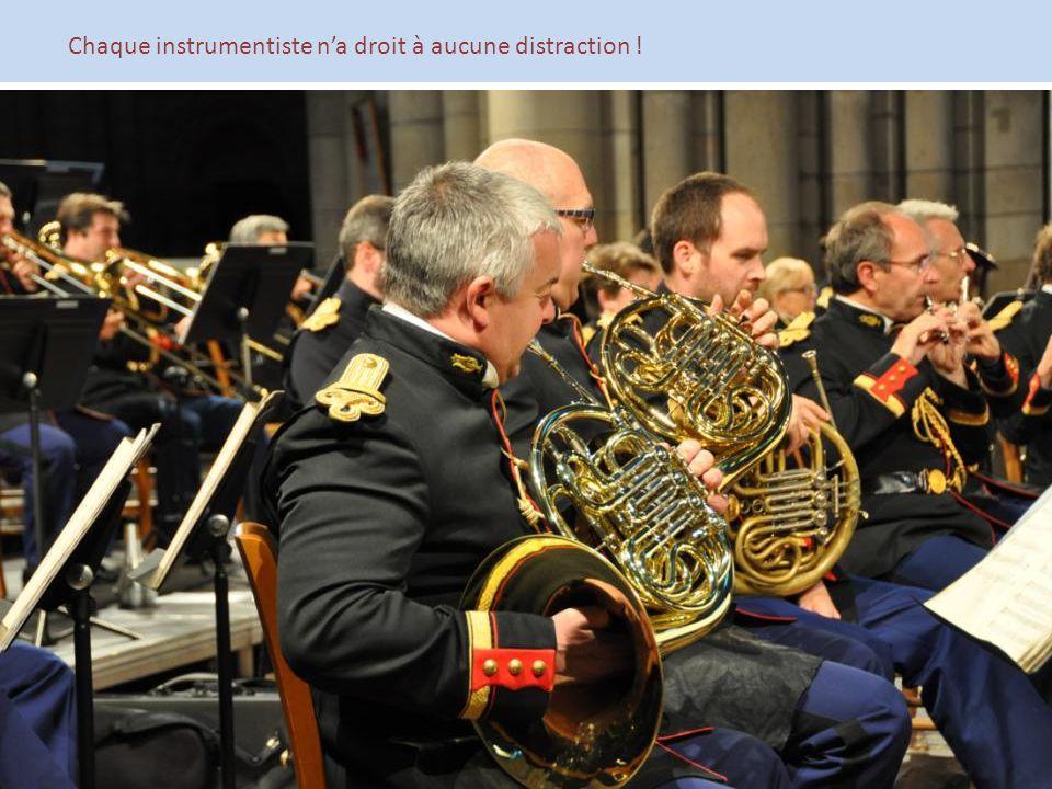 Chaque instrumentiste n'a droit à aucune distraction !