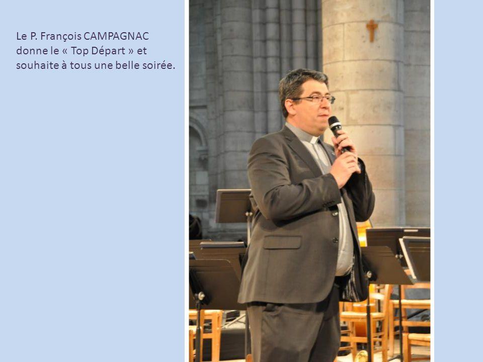 Le P. François CAMPAGNAC donne le « Top Départ » et souhaite à tous une belle soirée.