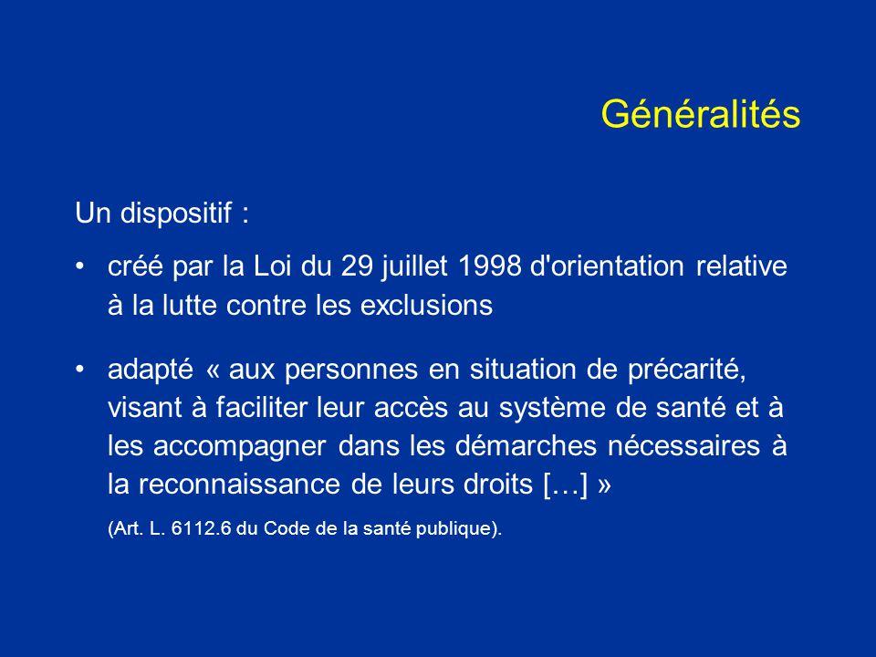 Généralités Un dispositif : créé par la Loi du 29 juillet 1998 d'orientation relative à la lutte contre les exclusions adapté « aux personnes en situa