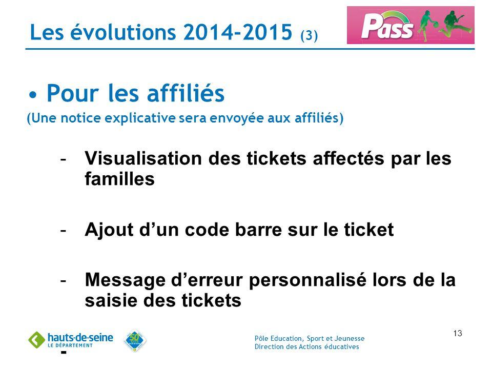 Pôle Education, Sport et Jeunesse Direction des Actions éducatives 13 Les évolutions 2014-2015 (3) Pour les affiliés (Une notice explicative sera envo