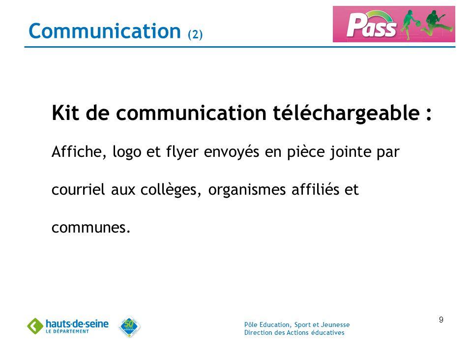 Pôle Education, Sport et Jeunesse Direction des Actions éducatives 9 Communication (2) Kit de communication téléchargeable : Affiche, logo et flyer en