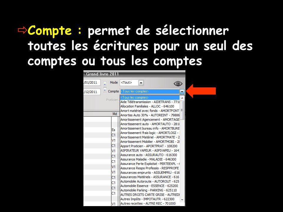  Compte : permet de sélectionner toutes les écritures pour un seul des comptes ou tous les comptes