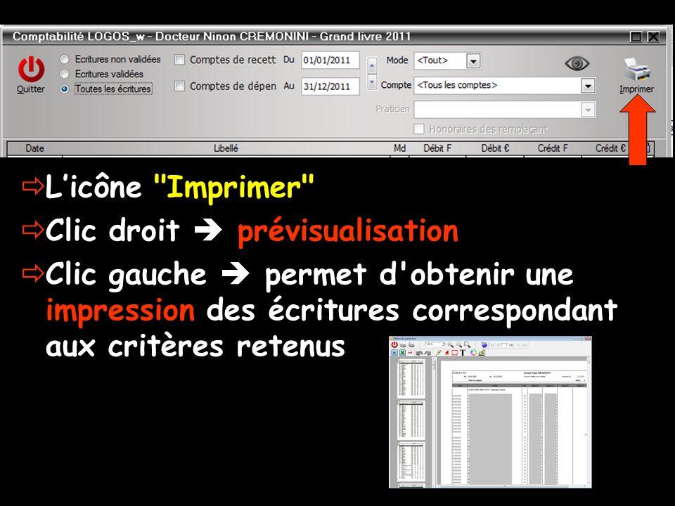  L'icône Imprimer  Clic droit  prévisualisation  Clic gauche  permet d obtenir une impression des écritures correspondant aux critères retenus
