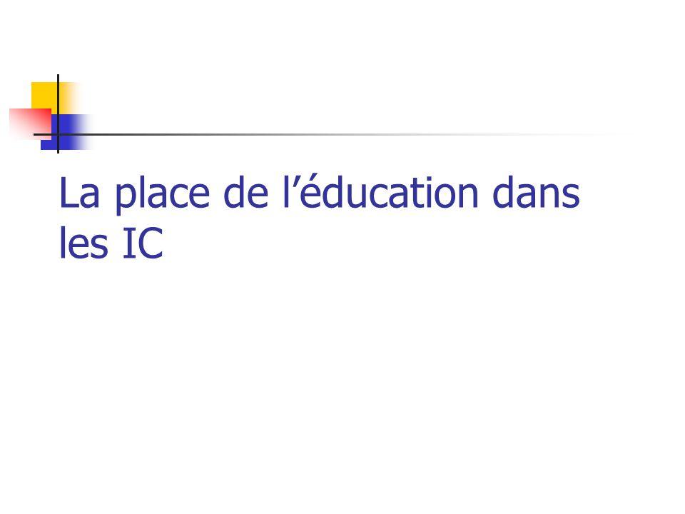 La place de l'éducation dans les IC