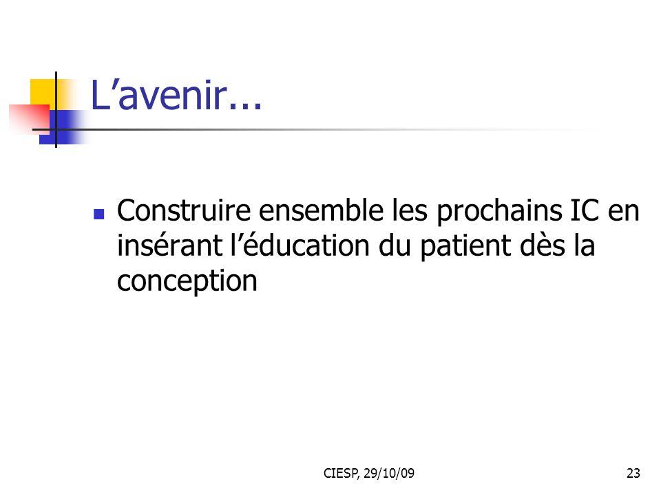 CIESP, 29/10/0923 L'avenir... Construire ensemble les prochains IC en insérant l'éducation du patient dès la conception