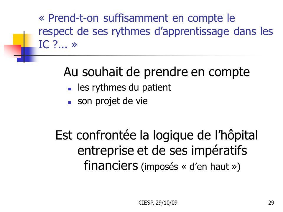 CIESP, 29/10/0929 « Prend-t-on suffisamment en compte le respect de ses rythmes d'apprentissage dans les IC ?... » Au souhait de prendre en compte les