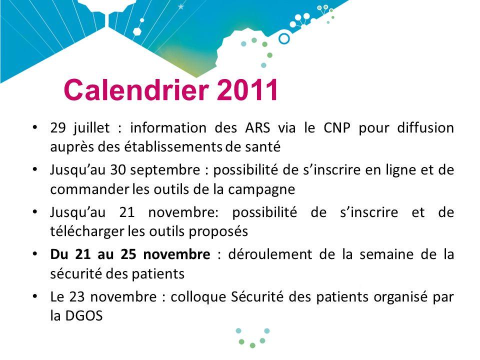 Calendrier 2011 29 juillet : information des ARS via le CNP pour diffusion auprès des établissements de santé Jusqu'au 30 septembre : possibilité de s