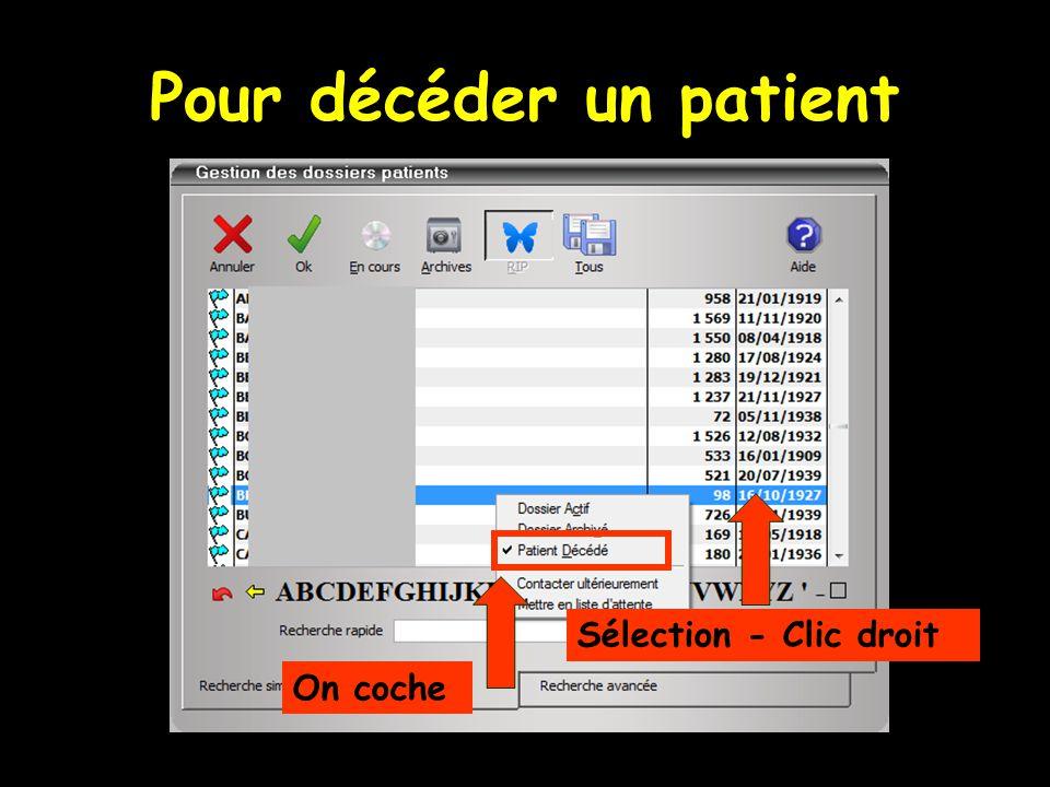 Pour décéder un patient Sélection - Clic droit On coche