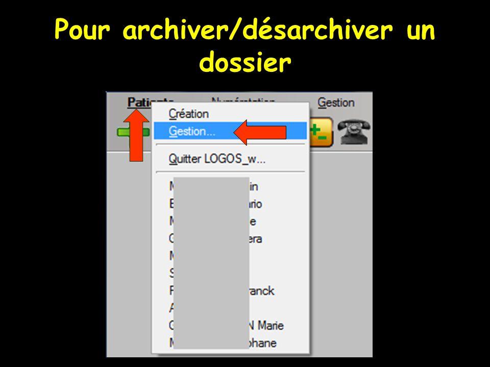 Pour archiver/désarchiver un dossier