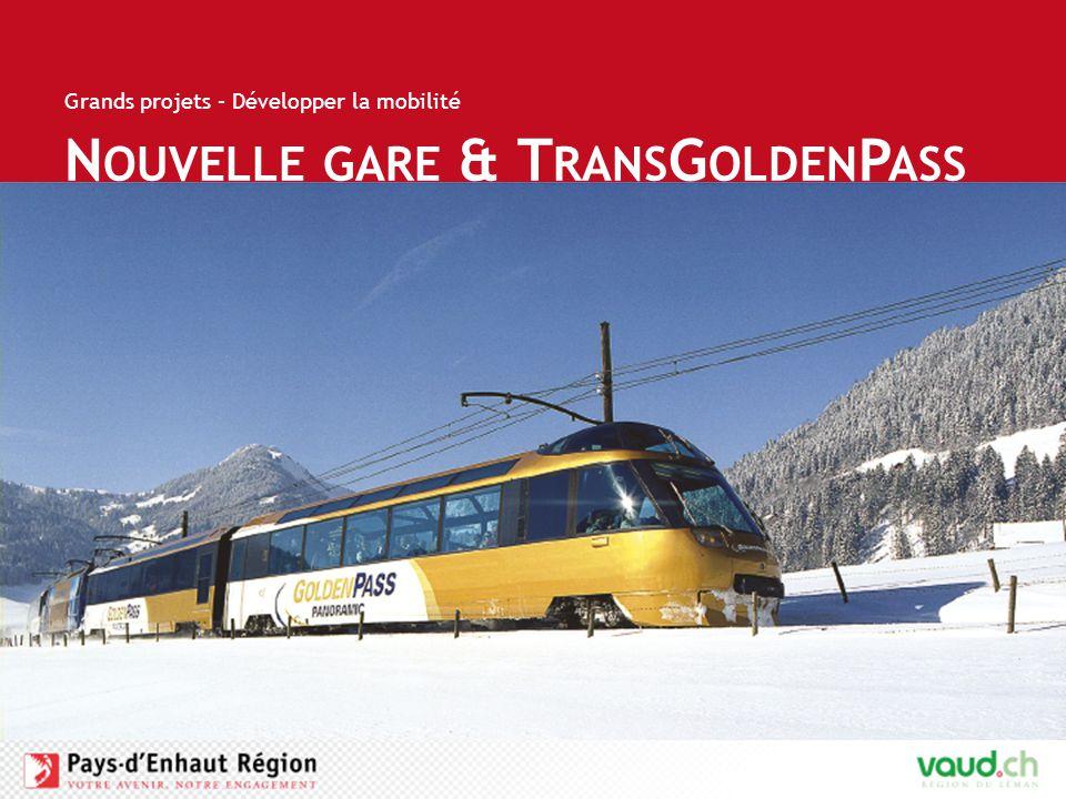 N OUVELLE GARE & T RANS G OLDEN P ASS Grands projets – Développer la mobilité