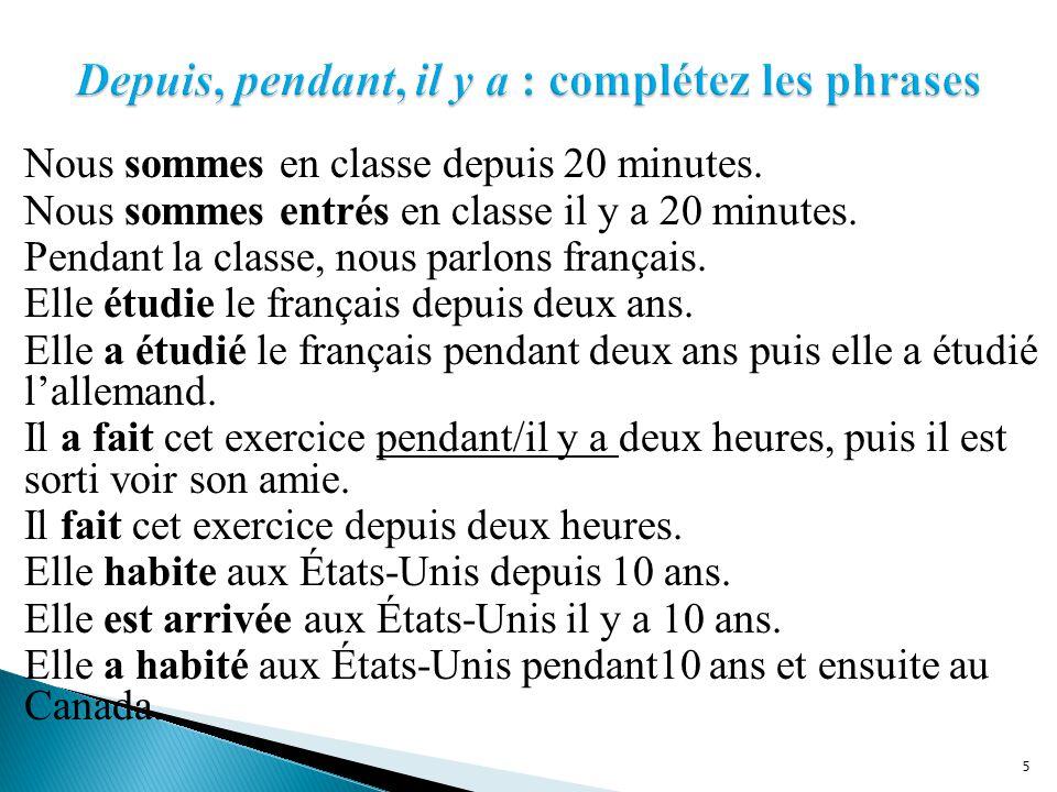Exemple :  Habiter en France  J'ai habité en France pendant 20 ans.