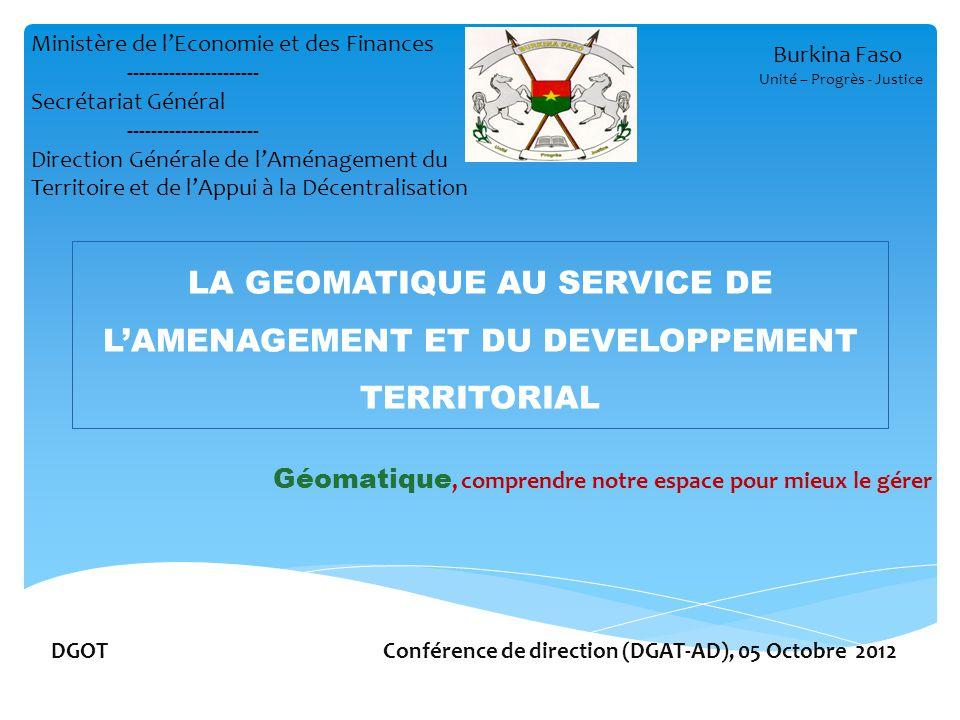 LA GEOMATIQUE AU SERVICE DE L'AMENAGEMENT ET DU DEVELOPPEMENT TERRITORIAL DGOT Conférence de direction (DGAT-AD), 05 Octobre 2012 Géomatique, comprend