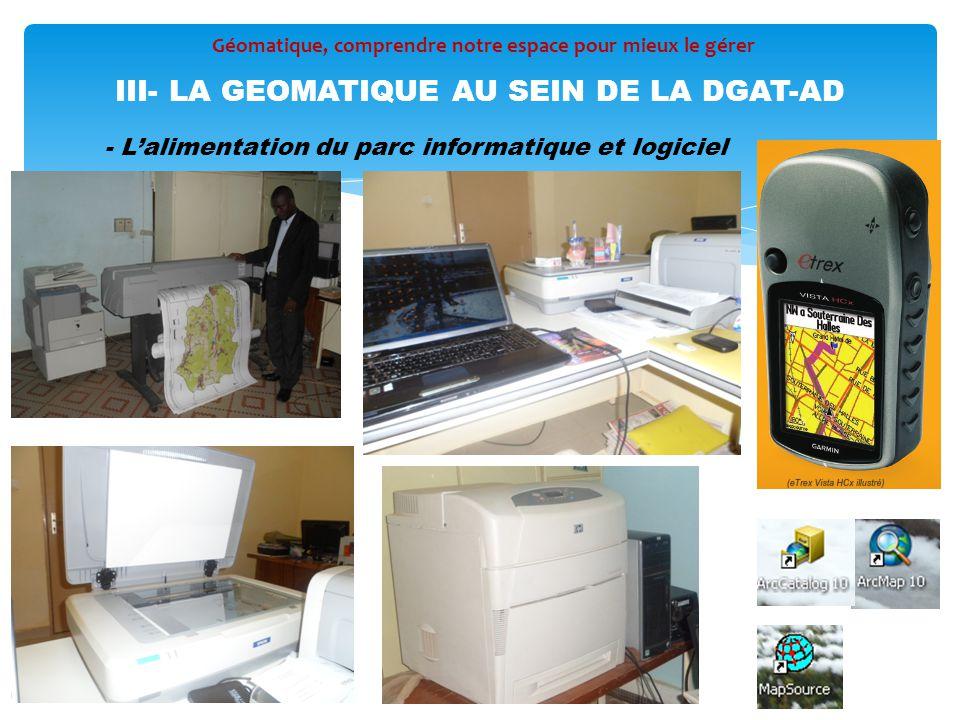 III- LA GEOMATIQUE AU SEIN DE LA DGAT-AD - L'alimentation du parc informatique et logiciel