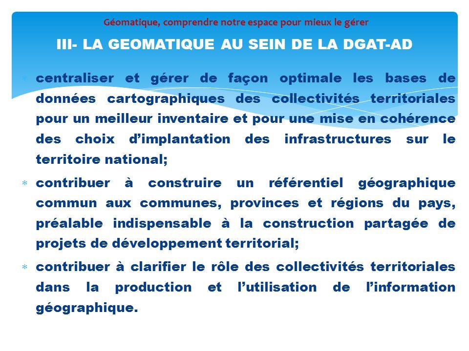  centraliser et gérer de façon optimale les bases de données cartographiques des collectivités territoriales pour un meilleur inventaire et pour une