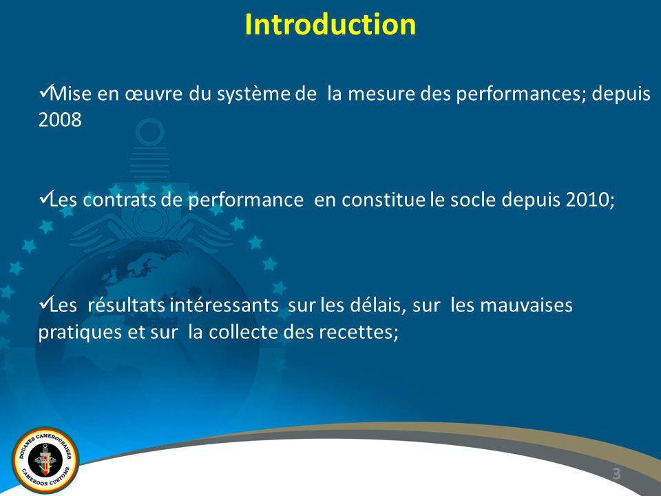 4 Introduction Les donnés historiques tirées du système informatique SYDONIA permettent de fixer des objectifs mesurables; Quels enseignements les douanes camerounaises ont-elles de l'expérience de la mesure de la performance.