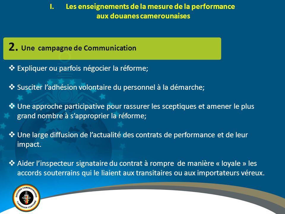 2. Une campagne de Communication  Expliquer ou parfois négocier la réforme;  Susciter l'adhésion volontaire du personnel à la démarche;  Une approc