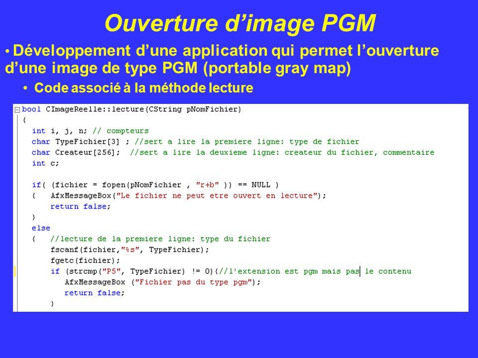Ouverture d'image PGM Développement d'une application qui permet l'ouverture d'une image de type PGM (portable gray map) Code associé à la méthode lec