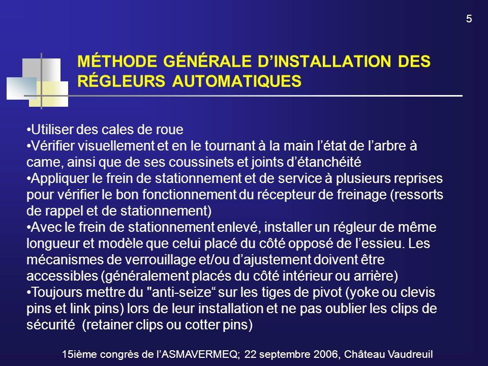 MÉTHODE GÉNÉRALE D'INSTALLATION DES RÉGLEURS AUTOMATIQUES 5 Utiliser des cales de roue Vérifier visuellement et en le tournant à la main l'état de l'a