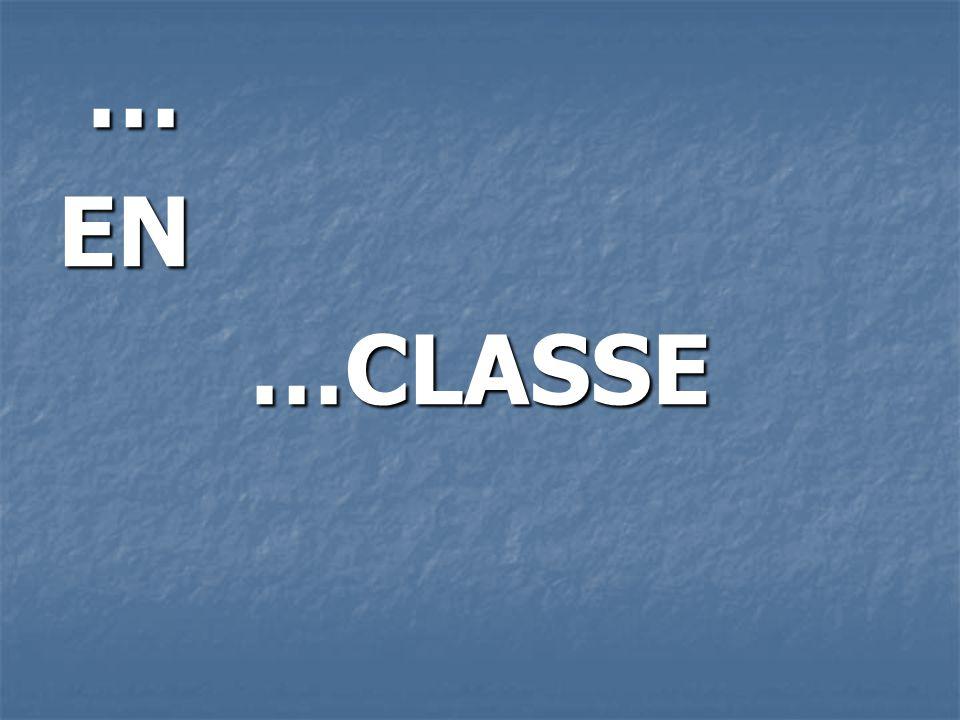 …EN…CLASSE