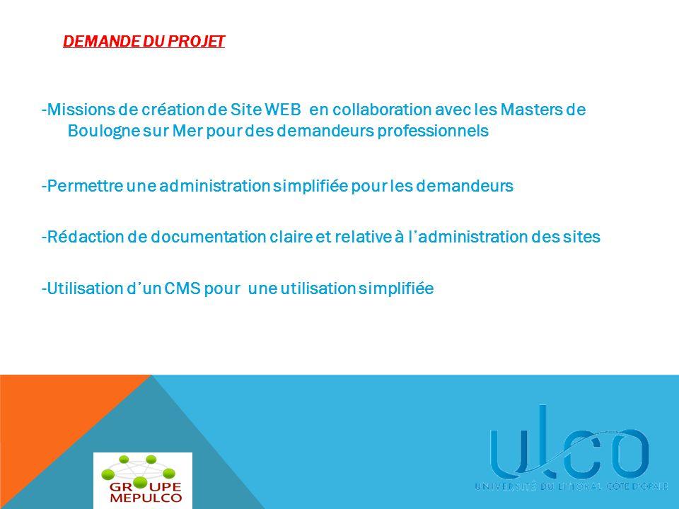 -Missions de création de Site WEB en collaboration avec les Masters de Boulogne sur Mer pour des demandeurs professionnels -Permettre une administrati