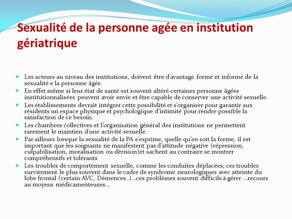 Sexualité de la personne agée en institution gériatrique Les acteurs au niveau des institutions, doivent être d'avantage formé et informé de la sexual