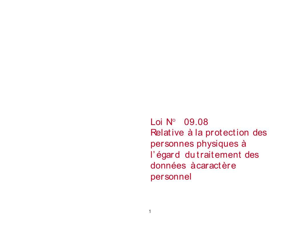 Loi N ° 09.08 Relative à la protection des personnes l'égard du données à personnel physiques à traitement des caractère Événementwww.mcinet.gov.ma1 1