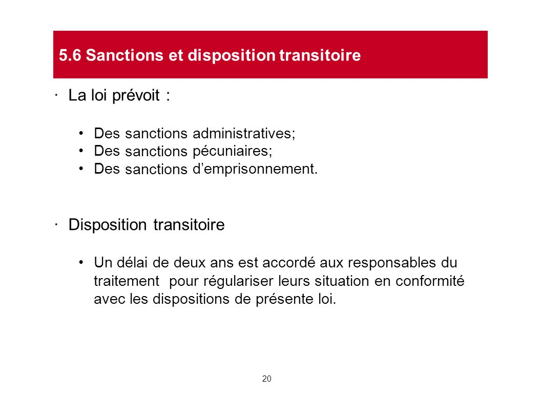 · Laloi prévoit : DesDesDesDesDesDes sanctions administratives; pécuniaires; d'emprisonnement. · Disposition transitoire Un délai de deux ans est acco