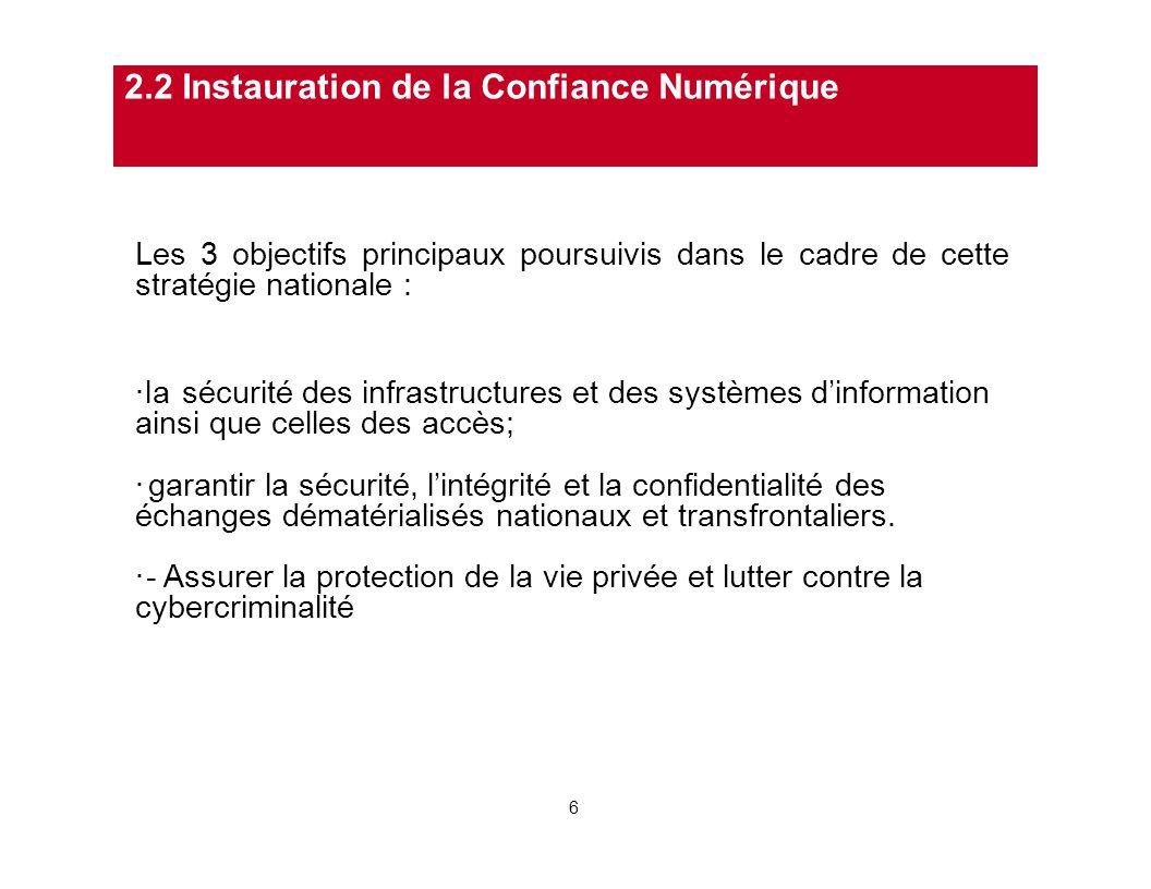 Les 3 objectifs principaux poursuivis dans le cadre de cette stratégie nationale : ·la sécurité des infrastructures et des systèmes d'information ains