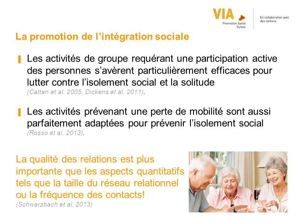 La promotion de l'intégration sociale ▐ Les activités de groupe requérant une participation active des personnes s'avèrent particulièrement efficaces