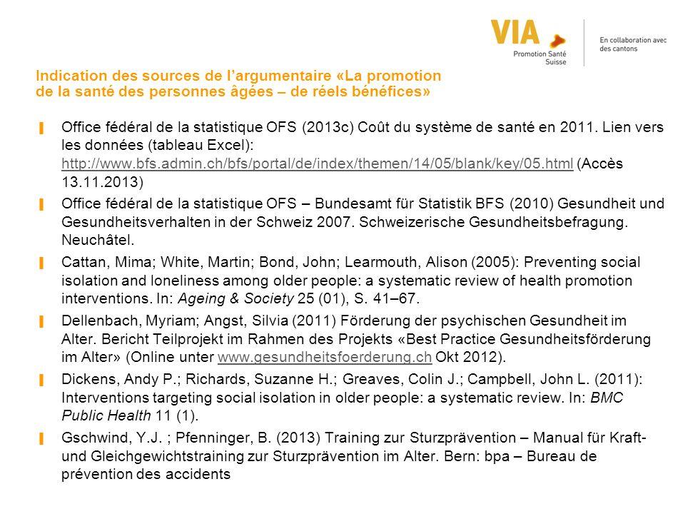 Indication des sources de l'argumentaire «La promotion de la santé des personnes âgées – de réels bénéfices» ▐ Office fédéral de la statistique OFS (2