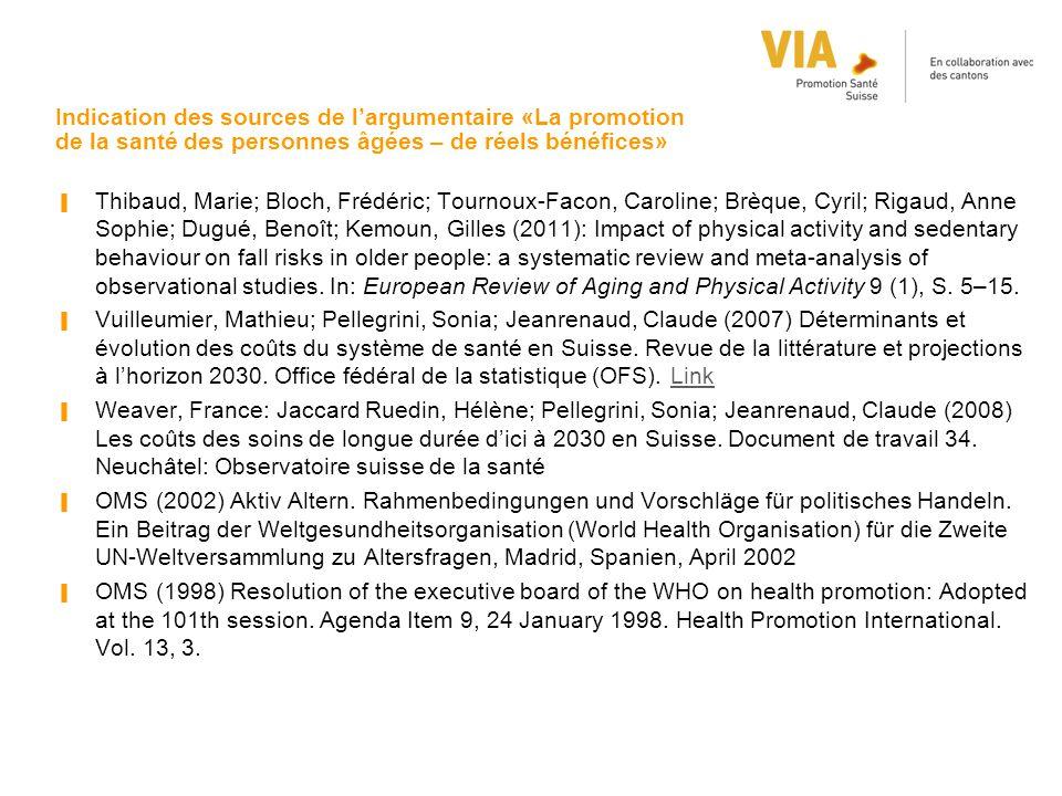 Indication des sources de l'argumentaire «La promotion de la santé des personnes âgées – de réels bénéfices» ▐ Thibaud, Marie; Bloch, Frédéric; Tourno