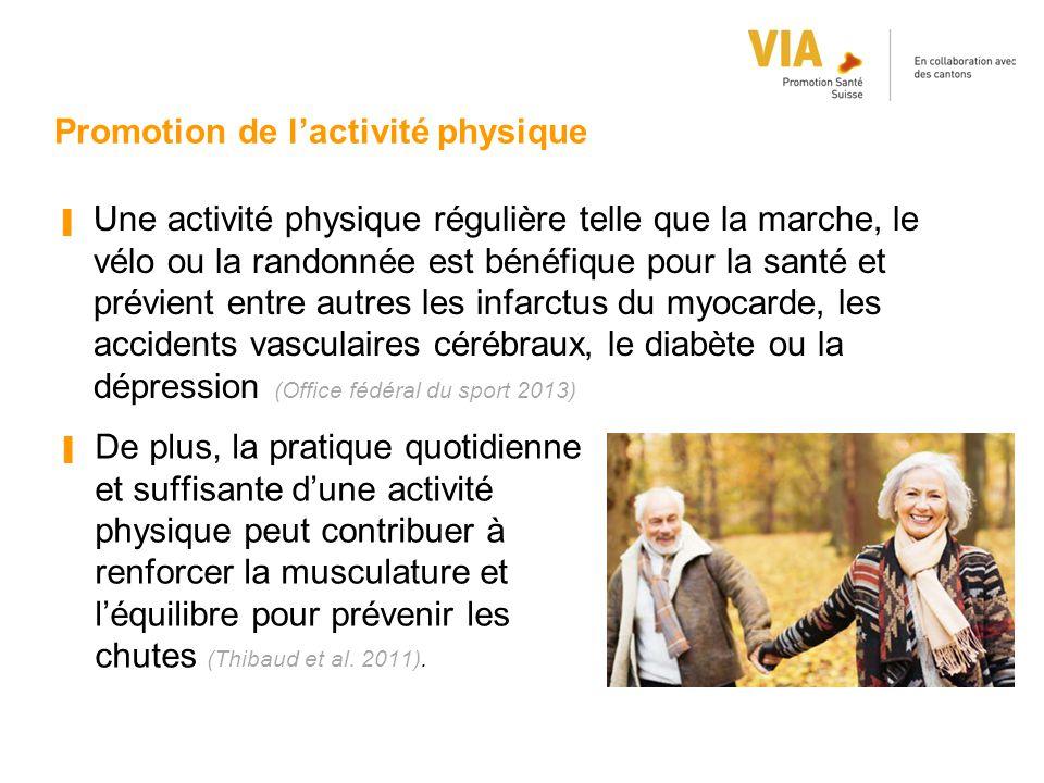 Promotion de l'activité physique ▐ Une activité physique régulière telle que la marche, le vélo ou la randonnée est bénéfique pour la santé et prévien